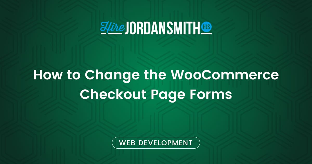 how-to-change-the-woocommerce-checkout-