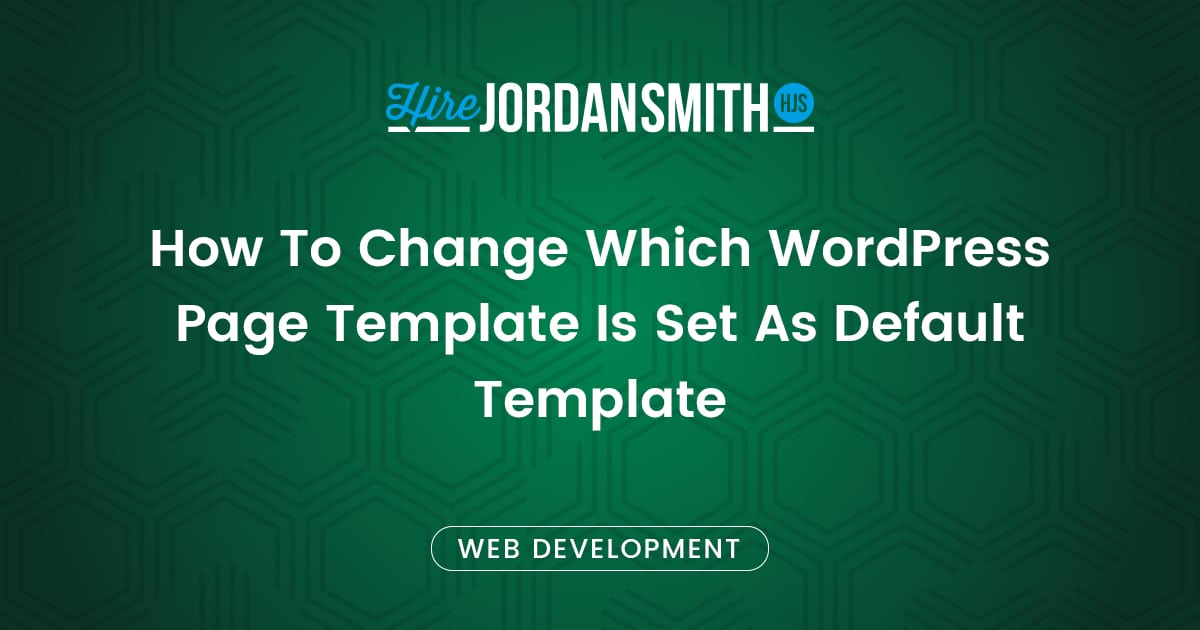how-to-change-which-wordpress-template-page-is-set-as-default