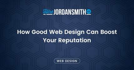 how-good-web-design-can-boost-your-reputation