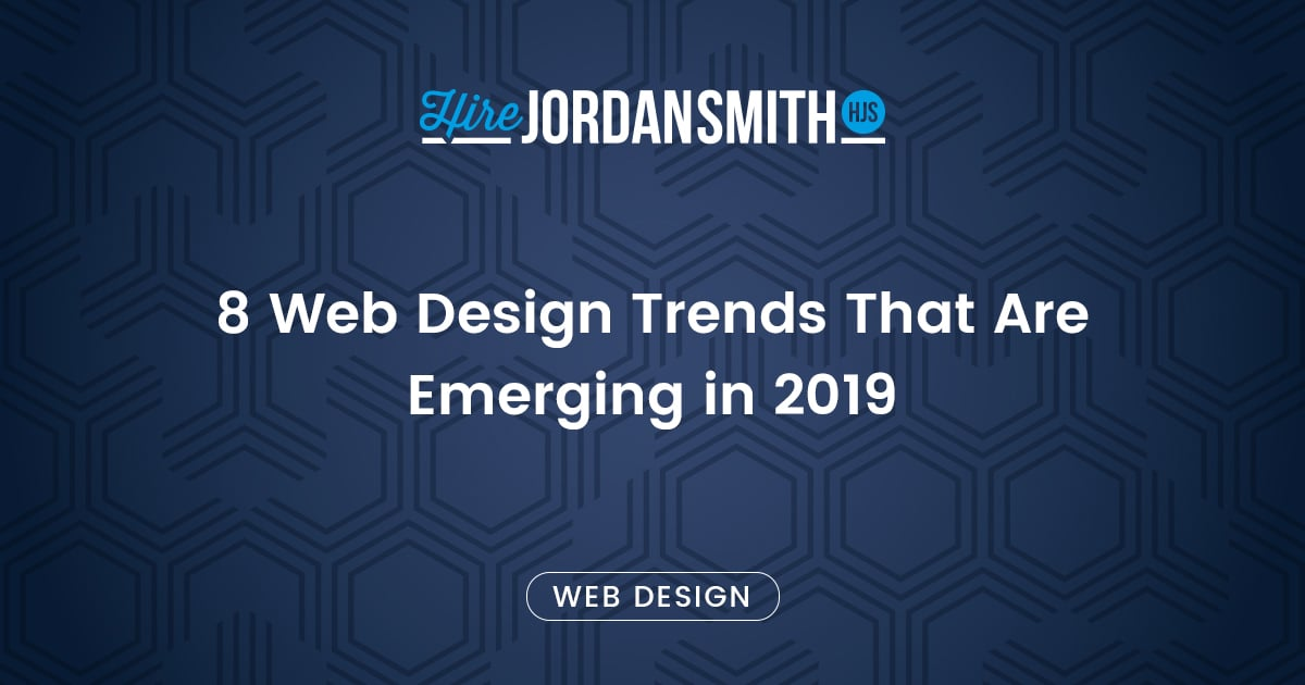 8-web-design-trends-that-are-emerging-in-2019
