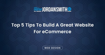 Top 5 Tips To Build A Great Website For eCommerce